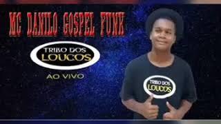 FUNK GOSPEL 2018 (( MC DANILO ))  EU SOU DA TRIBO DOS LOUCOS - DJ JÚLIO MINISTÉRIO