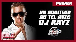#Le06DePlanèteRap : Un auditeur au téléphone avec DJ Kayz
