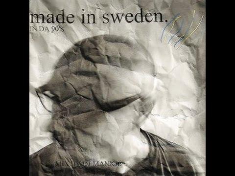 Made In Sweden-In Da 90's!