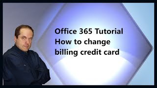 Office 365 Tutorial  How to change billing credit card