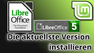 Die aktuellste Libre Office Version installieren - Linux Mint Tutorial
