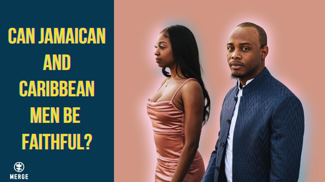 Cheat men why jamaican Women, be