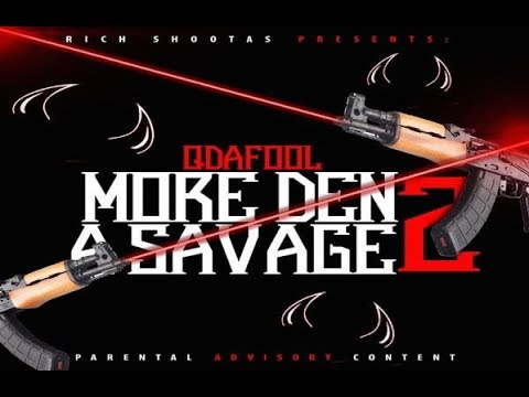 Q Da Fool - 100 Shots [More Den A Savage 2]