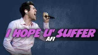 AFI - I Hope You Suffer [Legendado] ᴴᴰ