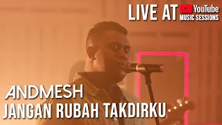 Download lagu ANDMESH KAMALENG - JANGAN RUBAH TAKDIRKU (LIVE YOUTUBE MUSIC SESSIONS)