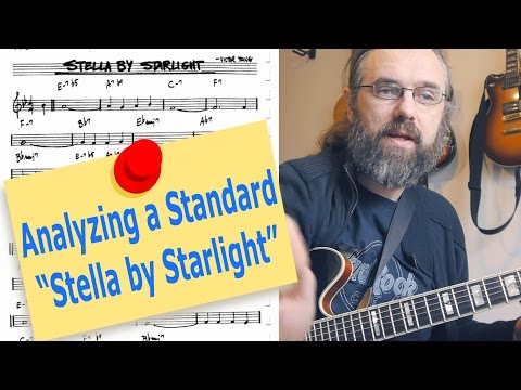 Analyzing a Standard - Stella By Starlight - Functional Harmony in Jazz -  Jazz Guitar Lesson