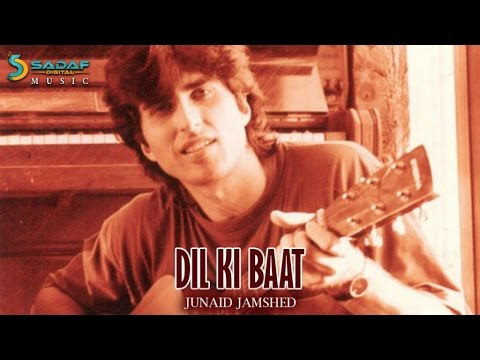 Junaid Jamshed - DIL KI BAAT Audio | DIL KI BAAT
