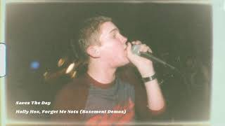 """Saves The Day """"Holly Hox, Forget Me Nots (Basement Demo)"""""""