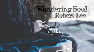 """Wandering Soul"" -  Robert Lee"