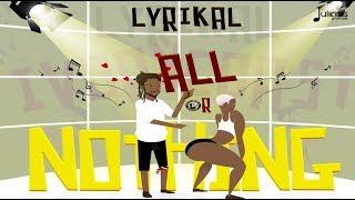 Lyrikal - All Or Nothing (Ivory Coast Riddim)