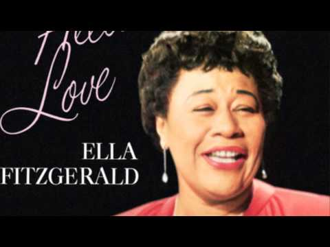 Ella Fitzgerald I can't give you anything but love