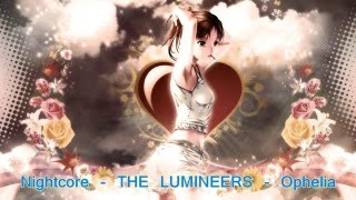 Nightcore ( hydro classic) - The Lumineers - Ophelia
