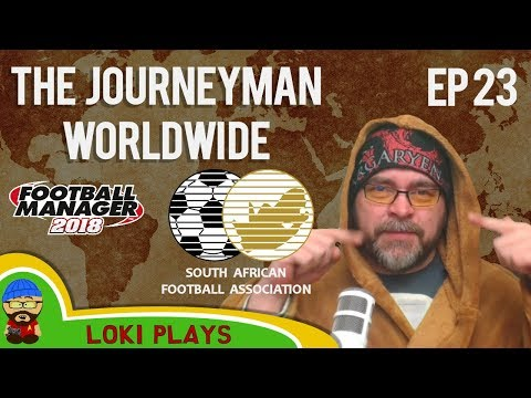 FM18 - Journeyman Worldwide - EP23 - Harmony FC South Africa - Football Manager 2018
