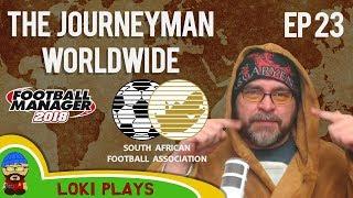 FM18 - Journeyman Worldwide - EP23 - Harmony FC South Africa - Football Manager 2018