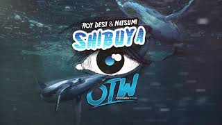 Roy Dest &amp Natsumi - Shibuya [Whale EP Out Now!]