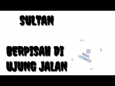 sultan-_-berpisah-di-ujung-jalan-_-cover-(video-lirik)