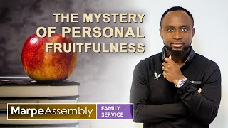UNDERSTANDING THE MYSTERY OF PERSONAL FRUITFULNESS | Apostle A.B. Prince