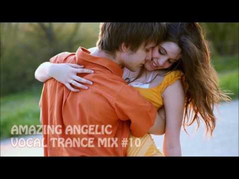 AMAZING ANGELIC VOCAL TRANCE MIX #10