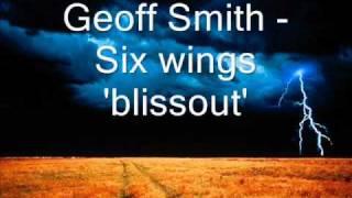 Geoff Smith - Six wings