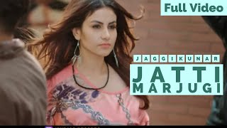 Jatti Marjugi Jaggi Kunar Free MP3 Song Download 320 Kbps