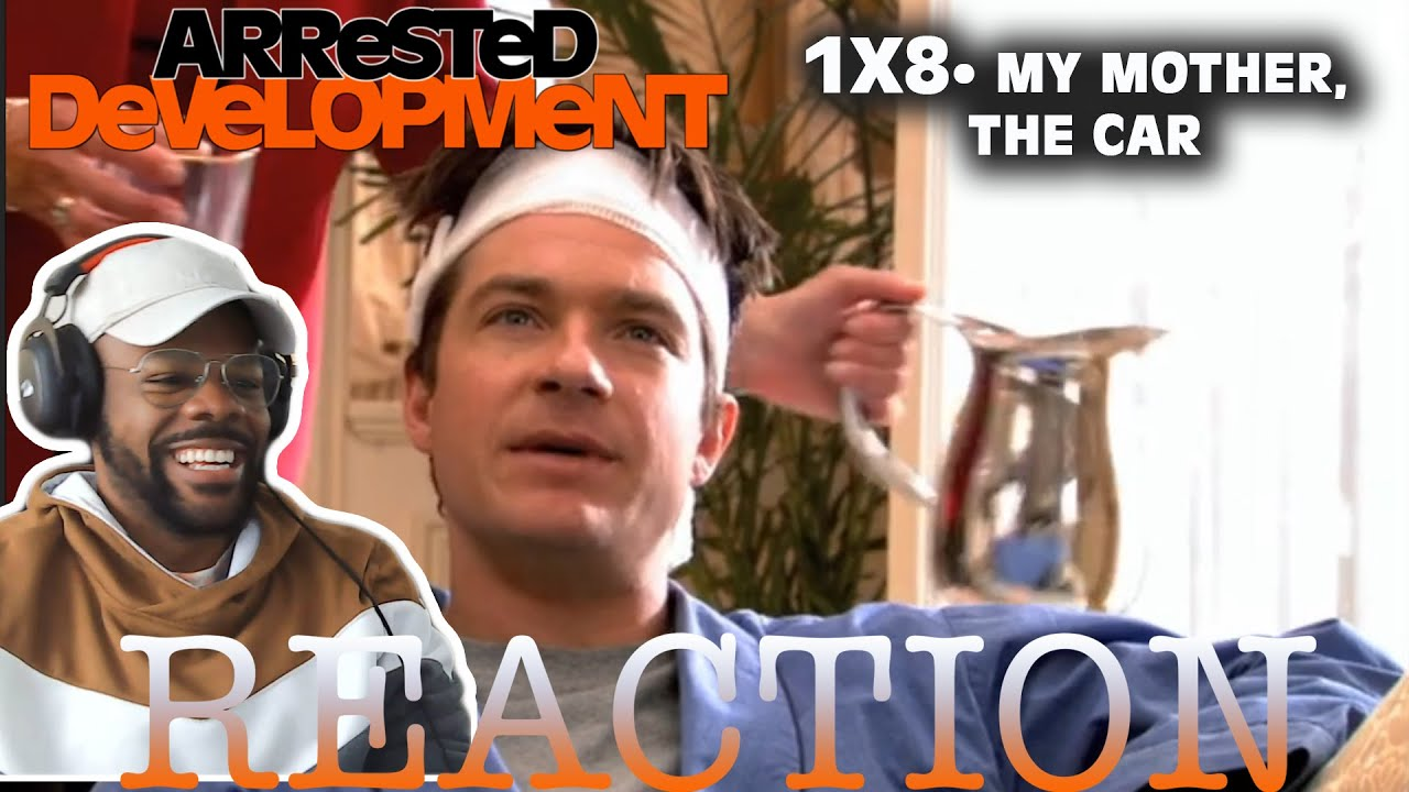 Arrested Development REACTION 1x8 My Mother, The Car