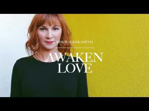 Kim WalkerSmith  Awaken Love Audio