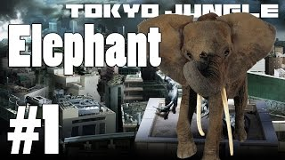Tokyo Jungle - Elephant Survival Part 1 of 3