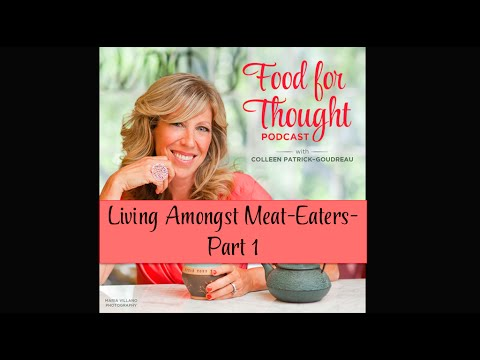 Vegan Podcast | Living Among Meat-Eaters - Part I