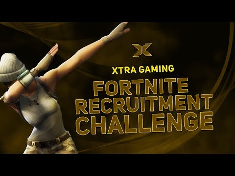 Xtra Gaming's Official Fortnite Recruitment Challenge!!