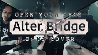 Alter bridge - Open Your Eyes (Band Cover)