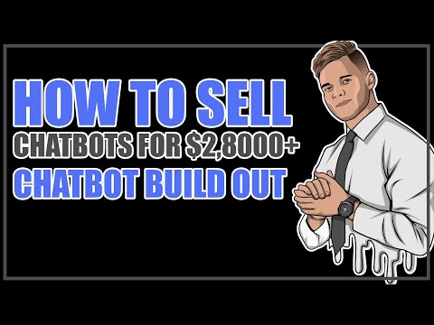 How To Sell Chatbots For $2,800 + Chatbot Build Out