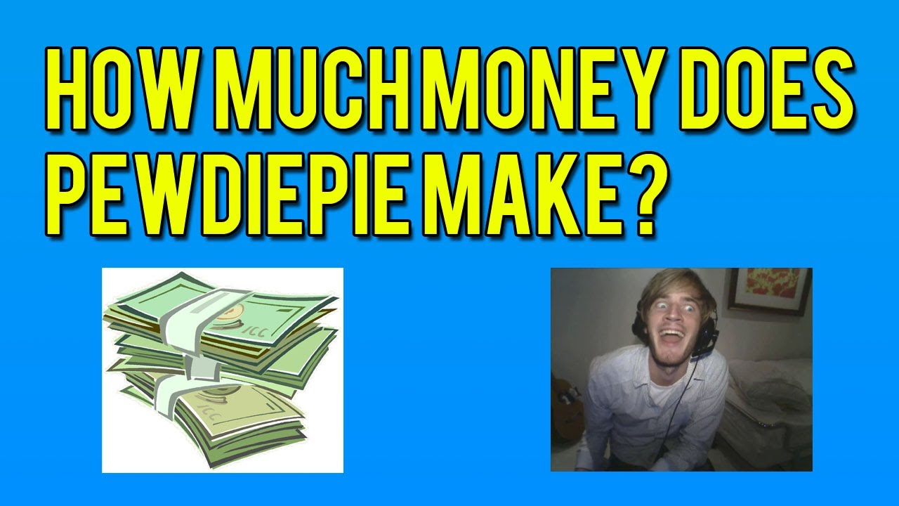 How Much Money Does Pewdiepie Make? Find Out Here ...