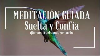 Meditación guiada SUELTA Y CONFÍA