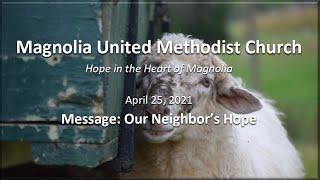 MUMC Church Service - April 25, 2021 (Our Neighbor's Hope)