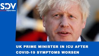 UK Prime Minister, Boris Johnson, moved to intensive care after COVID-19 symptoms worsen