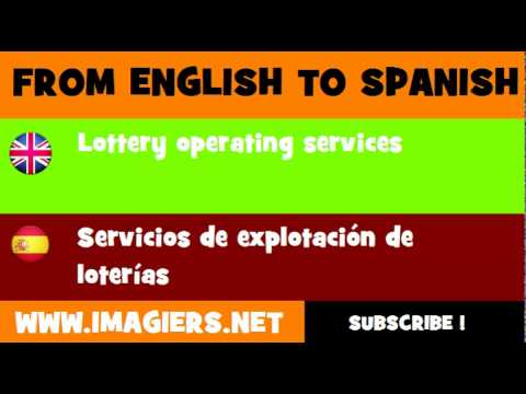 FROM ENGLISH TO SPANISH = Lottery operating services