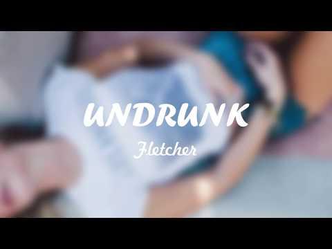 flecther---undrunk-|-lyrics