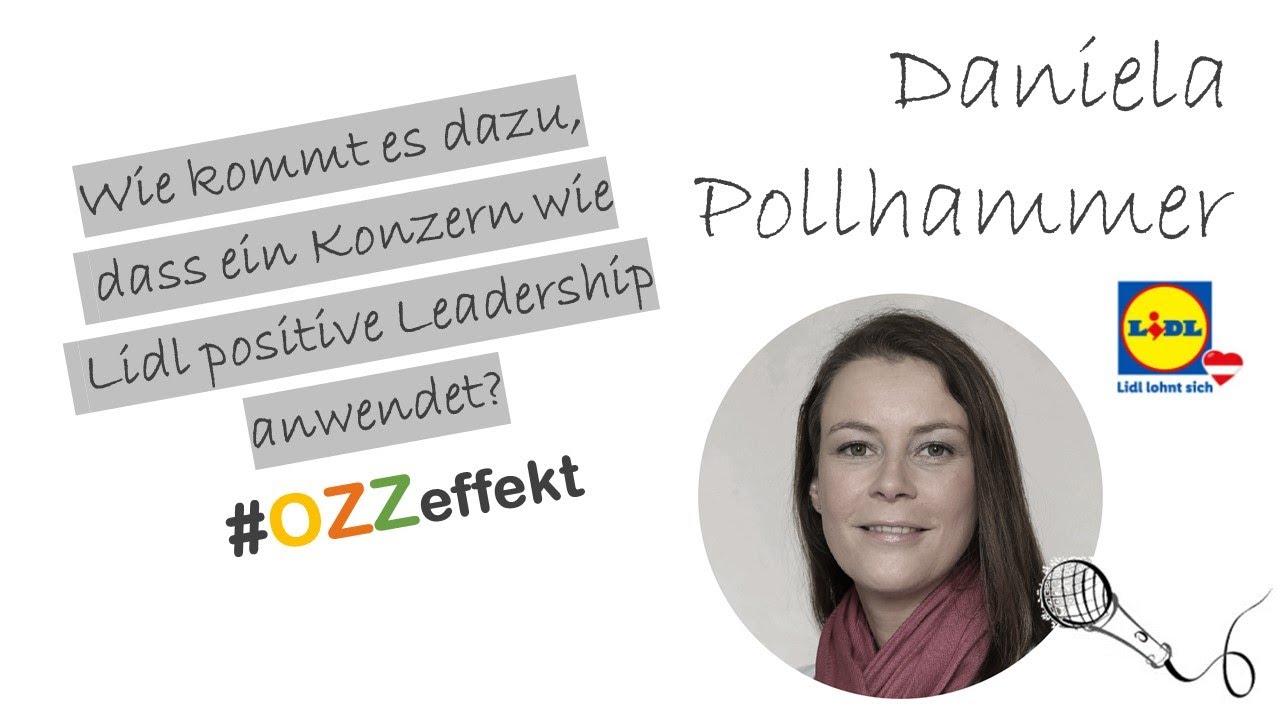 Wie kommt es dazu, dass ein Konzern wie Lidl Österreich positive Leadership anwendet?