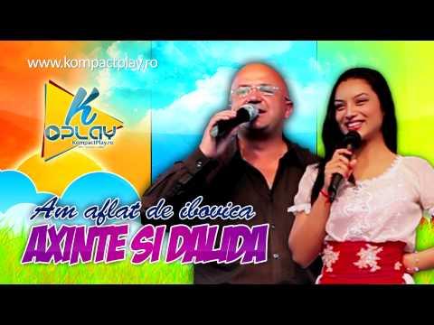 AXINTE SI DALIDA - AM AFLAT DE IBOVNICA - MUZICA DE PETRECERE - 동영상