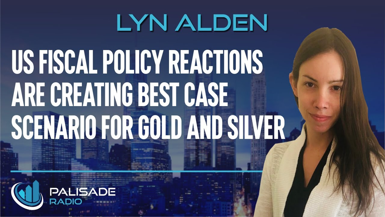 Lyn Alden: US Fiscal Policy Reactions are Creating Best Case Scenario for Gold and Silver