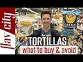 The BEST Tortillas At The Grocery Store - Wraps, Chips, Low Carb, & More!