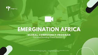 Emergination Africa: Global Competency Program - Personal Branding (Panel Session 2)