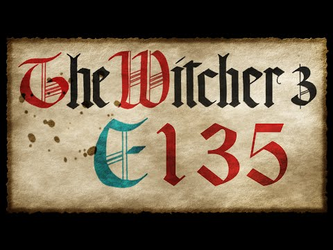 Twitch Archive; The Witcher 3, Ep 135