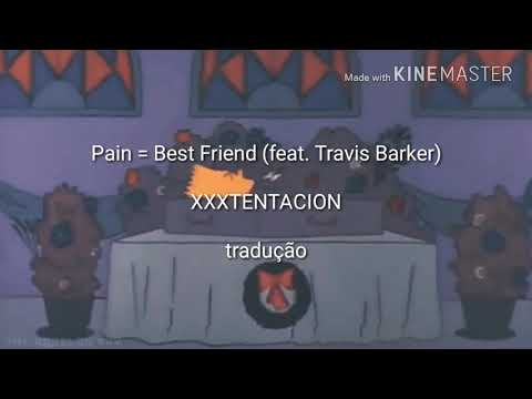 XXXTENTACION  Pain = Best Friend Lyrics tradução