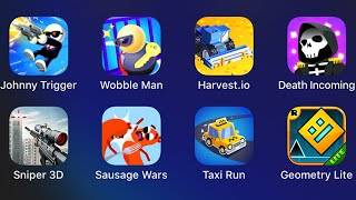 Johnny Trigger,Wobble Man,Harvest.io,Death Incoming,Sniper 3D,Sausage Wars,Taxi Run,
