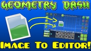 Geometry Dash Image to Editor Converter! [All Versions!]