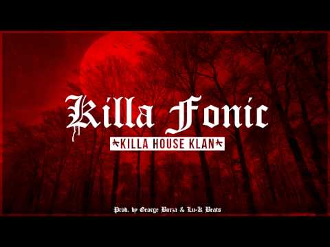 Killa Fonic - Killa House Klan [ Official Audio ]