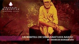 Sai Mantra-Om Shri Sainathaya Namah by Shankar Mahadevan