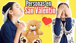 Tipos De Personas En San ValentÍn / DÍa Del Amor Y La Amistad - Gibby :