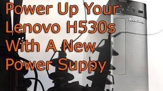 Lenovo H530s Slimline Power Supply Upgrade